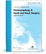 Current Opinion in Otolaryngology And Head And Neck Surgery