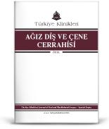 Türkiye Klinikleri Ağız Diş ve Çene Cerrahisi Özel Dergisi