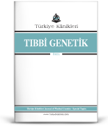 Turkiye Klinikleri Journal of Medical Genetics - Special Topics