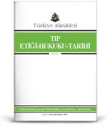 Türkiye Klinikleri Tıp Etiği-Hukuku-Tarihi Özel Dergisi
