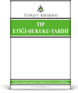 Turkiye Klinikleri Journal of Medical Ethics-Law and History